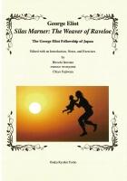 George Eliot Silas Marner: The Weaver of Raveloe